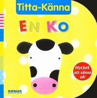 bokomslag Titta-Känna En ko
