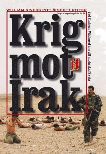 bokomslag Krig mot Irak : vad Bush och Vita huset inte vill att du ska få veta