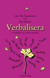 bokomslag Verbalisera : en tankebok om verbens betydelse