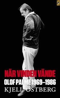 bokomslag När vinden vände : Olof Palme 1969-1986