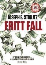 bokomslag Fritt fall : de fria marknaderna och världsekonomins kris
