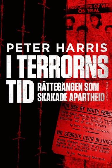 bokomslag I terrorns tid : rättegången som skakade apartheid