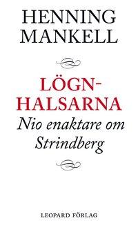 bokomslag Lögnhalsarna : nio enaktare om Strindberg