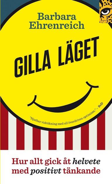 bokomslag Gilla läget : hur allt gick åt helvete med positivt tänkande