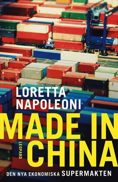 bokomslag Made in China. Den nya ekonomiska supermakten