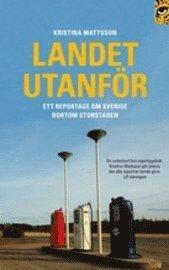 bokomslag Landet utanför : ett reportage om Sverige bortom storstaden