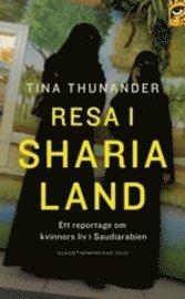 bokomslag Resa i Sharialand : ett reportage om kvinnors liv i Saudiarabien