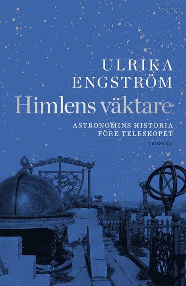 bokomslag Himlens väktare : astronomins historia före teleskopet
