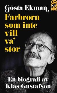 bokomslag Gösta Ekman : farbrorn som inte vill va' stor