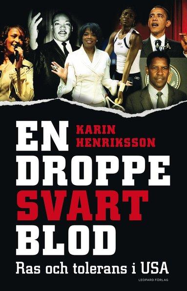 bokomslag En droppe svart blod : ras och tolerans i USA