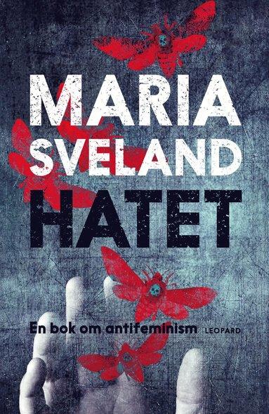 bokomslag Hatet : en bok om antifeminism
