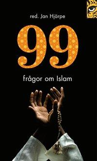 bokomslag 99 frågor om islam : och något färre svar