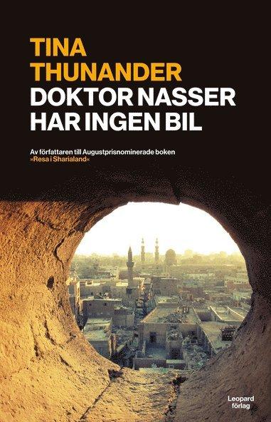 bokomslag Doktor Nasser har ingen bil : Kairo i omvälvningens tid