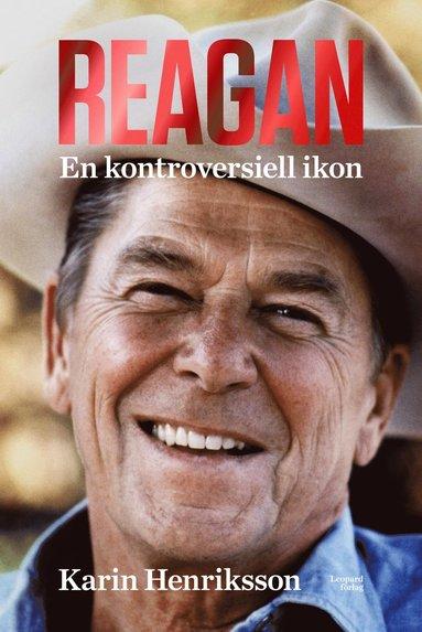 bokomslag Reagan : en kontroversiell ikon