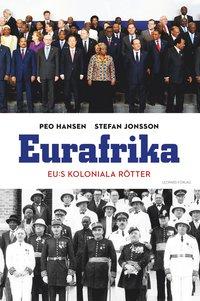 bokomslag Eurafrika : EU:s koloniala rötter
