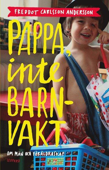 bokomslag Pappa, inte barnvakt