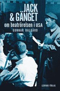 bokomslag Jack & gänget : om beatrörelsen i USA