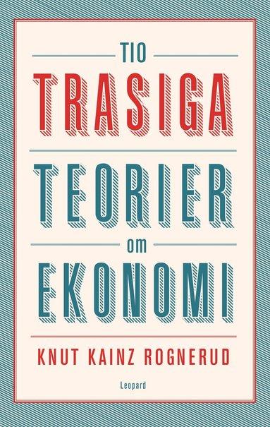 bokomslag Tio trasiga teorier om ekonomi