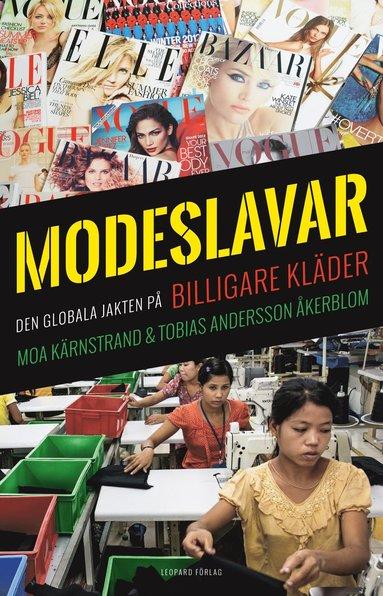 bokomslag Modeslavar : den globala jakten på billigare kläder