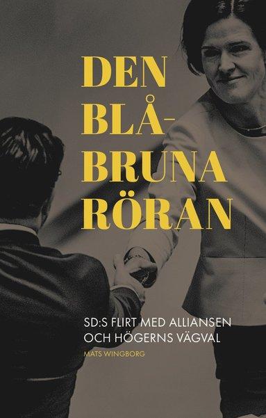 bokomslag Den blåbruna röran : sd:s flirt med alliansen och högerns vägval