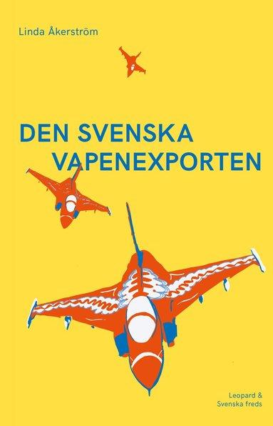 bokomslag Den svenska vapenexporten