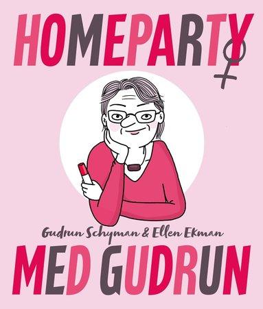 bokomslag Homeparty med Gudrun