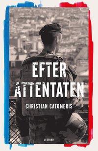 bokomslag Efter attentaten : reportage från Frankrike