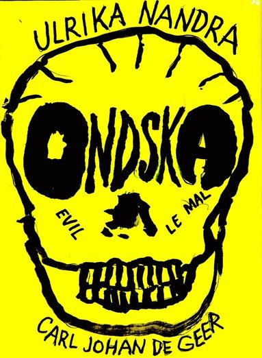 bokomslag Ondska : le mal, evil, male, onde, paha, malbona, illt, kwaad, übel
