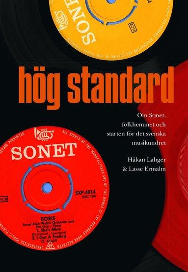 bokomslag Hög standard : om Sonet, folkhemmet och starten för det svenska musikundret