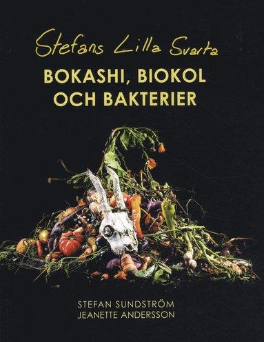 bokomslag Stefans lilla svarta : bokashi, biokol och bakterier