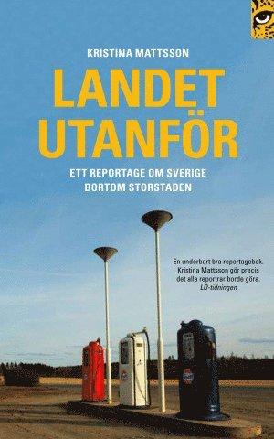 bokomslag Landet utanför. Ett reportage om Sverige bortom storstaden