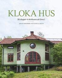 bokomslag Kloka hus : så skapar vi ekohusen att leva i