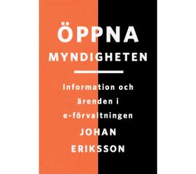 bokomslag Öppna myndigheten : information och ärenden i e-förvaltningen