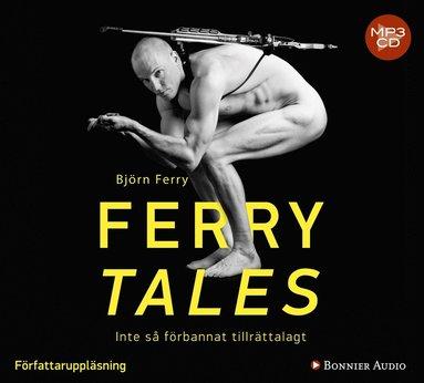 bokomslag Ferry tales : inte så förbannat tillrättalagt