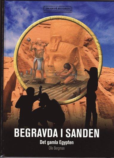 bokomslag Begravda i sanden : det gamla Egypten