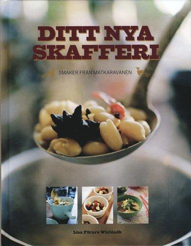 bokomslag Ditt nya skafferi : smaker från Matkaravanen