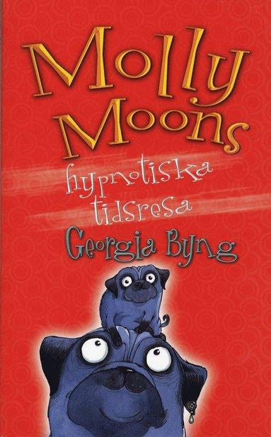 bokomslag Molly Moons hypnotiska tidsresa