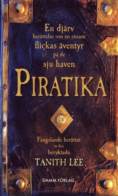 bokomslag Piratika : en djärv berättelse om en ensam flickas äventyr på de sju haven