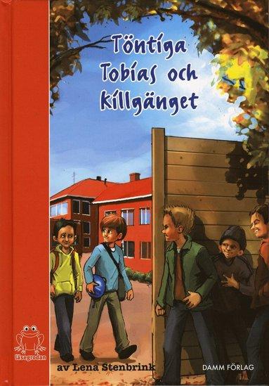 bokomslag Töntiga Tobias och killgänget