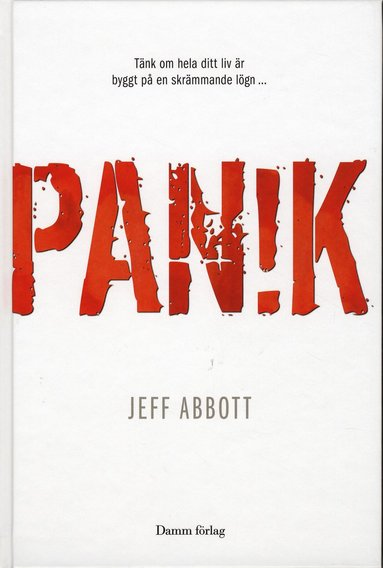 bokomslag Panik : tänk om hela ditt liv är byggt på en skrämmande lögn...