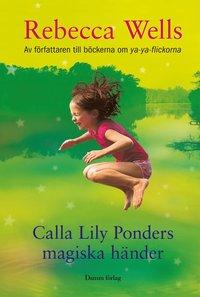 bokomslag Calla Lily Ponders magiska händer