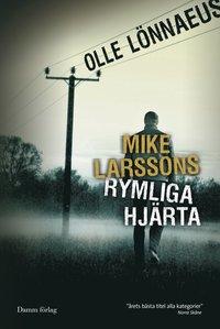 bokomslag Mike Larssons rymliga hjärta