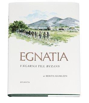 bokomslag Egnatia : vägarna till Byzans