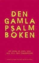 bokomslag Den gamla psalmboken : ett urval ur 1695, 1819 och 1937 års psalmböcker