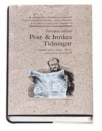 bokomslag Världens äldsta : Post och inrikes tidningar under 1600-, 1700-, 1800-, 1900- och 2000-talen