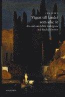 bokomslag Vägen till landet som icke är : en essä om Edith Södergran och Rudolf Steiner