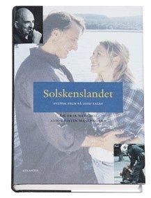 bokomslag Solskenslandet : svensk film på 2000-talet