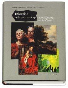 bokomslag Inlevelse och vetenskap : om tolkning av bildkonst