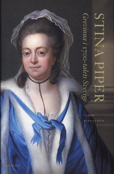 bokomslag Stina Piper : grevinna i 1700-talets Sverige