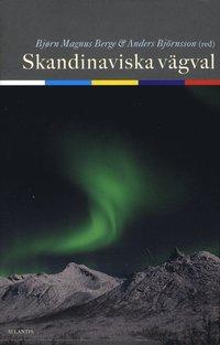 bokomslag Skandinaviska vägval : det framtida norsk - svenska samarbetet